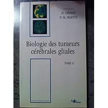 Biologie des Tumeurs Cerebrales Gliales T.2