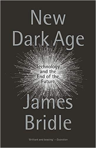 New Dark Age: Technology and the End of the Future: Amazon.es: Bridle, James: Libros en idiomas extranjeros