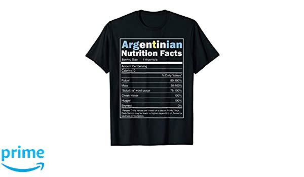 Amazon.com: Argentina Shirt - Funny Argentinian Nutrition Facts Tshirt: Clothing