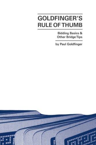 Goldfinger's Rule of Thumb: Bidding Basics and Other Bridge Tips