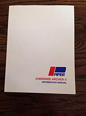 Piper Cherokee Archer II Information Manual: PA-28-181 (Handbook Part No. 761 624)