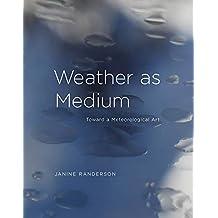 Weather as Medium: Toward a Meteorological Art