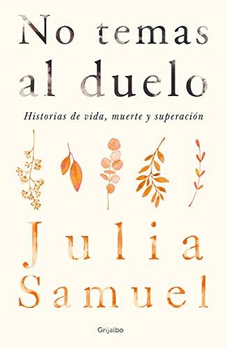 No temas al duelo / Grief Works (Spanish Edition)
