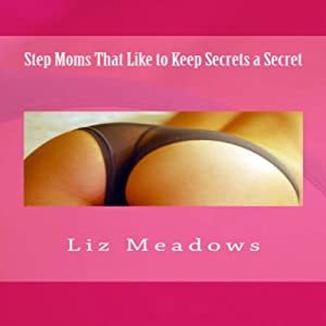 Step Moms That Like to Keep Secrets a Secret Audiobook