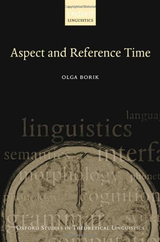 Aspect and Reference Time (Oxford Studies in Theoretical Linguistics Book 13)