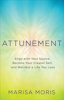 Attunement Source Become Creator Manifest ebook