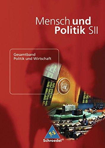 Mensch und Politik SII: Gesamtband Politik und Wirtschaft