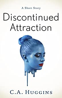 Discontinued Attraction by [Huggins, C.A.]