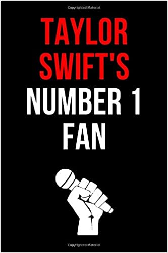 Taylor Swift S Number 1 Fan Taylor Swift Notebook Notepad Journal Diary For Fans Gifts For Women Girls Men Boys Kids 120 Lined Pages A5 Notebooks Swift 9781655106866 Amazon Com Books