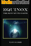 Equinox: The return to Earth