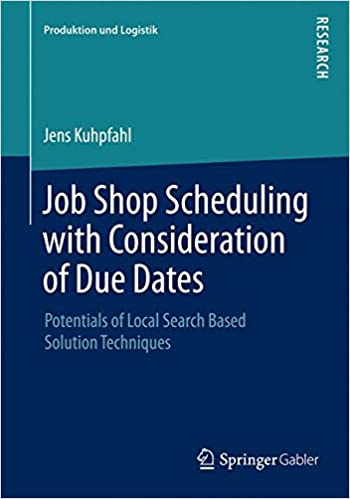 Book Job Shop Scheduling with Consideration of Due Dates: Potentials of Local Search Based Solution Techniques (Produktion und Logistik)