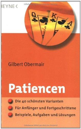 Patiencen: Die 40 schönsten Varianten · Für Anfänger und Fortgeschrittene · Beispiele, Aufgaben und Lösungen