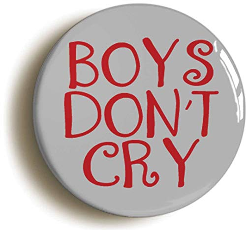 Boys Don't Cry Button Pin (Size is 1inch Diameter)