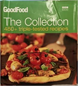 Good food the collection 480 triple tested recipes amazon good food the collection 480 triple tested recipes amazon 9781846079313 books forumfinder Choice Image
