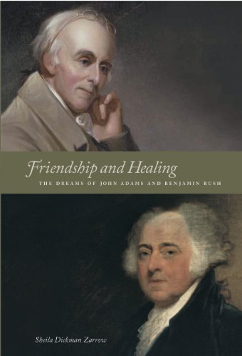 Friendship and Healing: The Dreams of John Adams and Benjamin Rush