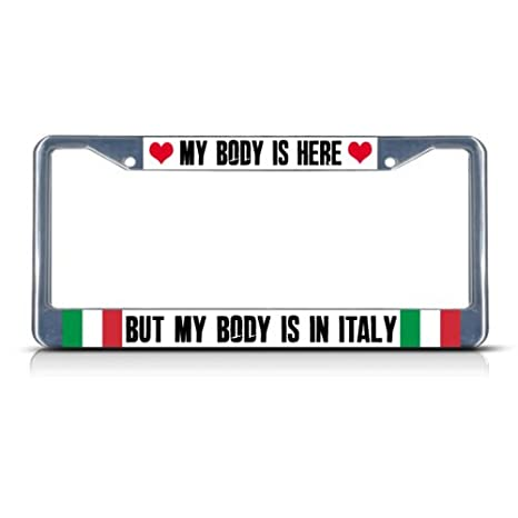 Amazon.com: My Body is HERE BUT My Heart is in Italy Metal License ...