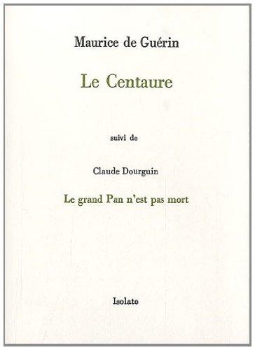 Le Centaure : Suivi de Le grand Pan n'est pas mort