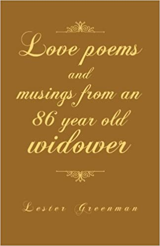 Love poems and musings from an 86 year old widower