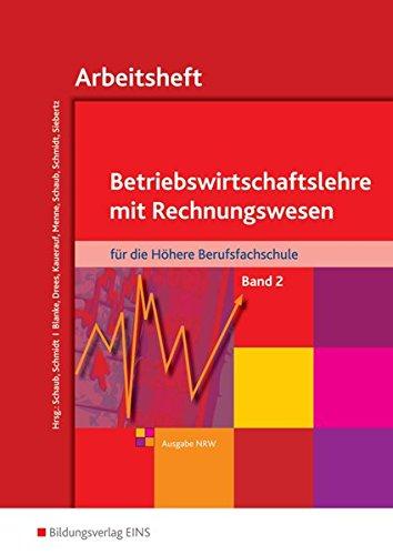 Betriebswirtschaftslehre mit Rechnungswesen für die Höhere Berufsfachschule - Ausgabe Nordrhein-Westfalen: Band 2: Arbeitsheft