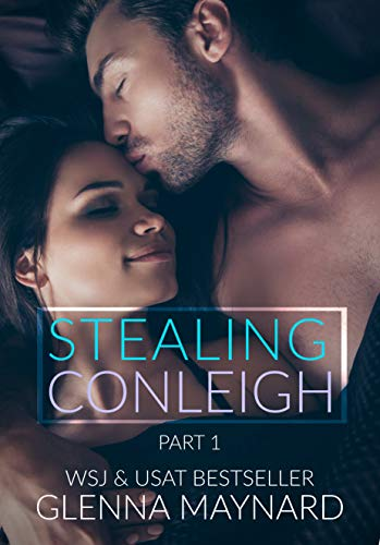 Stealing Conleigh: Part 1 (My Best Friend's Girl) by [Maynard, Glenna]