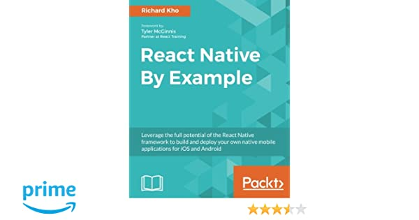 React Native By Example: Native mobile development with