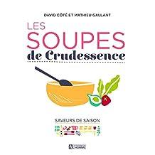 Les soupes de Crudessence: Saveurs de saison