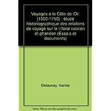 Voyages a La Cote De L'or