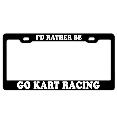 - YEX Abstract I'd Rather BE GO Kart Racing License Plate Frame Car Licence Plate Covers Auto Tag Holder 6
