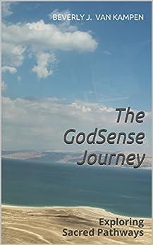 The GodSense Journey: Exploring Sacred Pathways by [Van Kampen, Beverly J., Lembke, Margery A.]