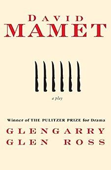 Glengarry Glen Ross by [Mamet, David]