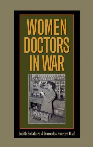 Read Online Women Doctors in War (Williams-Ford Texas A&M University Military History Series) PDF