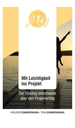 Mit Leichtigkeit ins Projekt: Der Einstieg entscheidet über den Projekterfolg (German Edition)