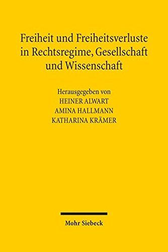 Freiheit und Freiheitsverluste in Rechtsregime, Gesellschaft und Wissenschaft (German Edition)