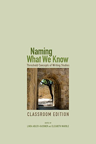 Naming What We Know, Classroom Edition: Threshold Concepts of Writing Studies