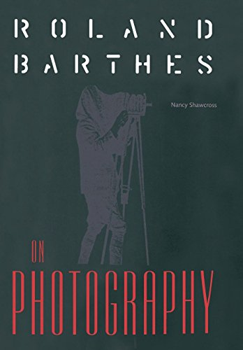 Roland Barthes on Photography: The Critical Tradition in Perspective (Crosscurrents) by Brand: University Press of Florida