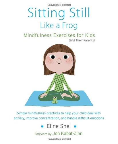 Sitting-Still-Like-a-Frog-Mindfulness-Exercises-for-Kids-and-Their-Parents