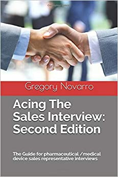Acing The Sales Interview: Second Edition: The Guide for pharmaceutical /medical device sales representative interviews Download Epub Now