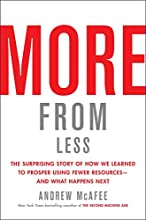 More from Less: The Surprising Story of How We Learned to Prosper Using Fewer Resources_and What Happens Next