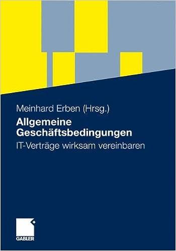 Allgemeine Geschäftsbedingungen: IT Verträge Wirksam Vereinbaren (German Edition)
