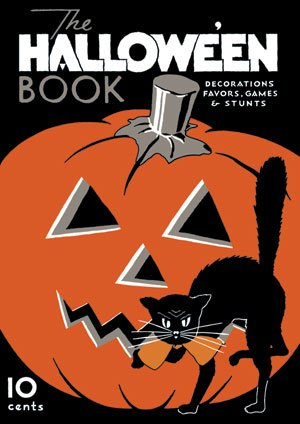 The Halloween Book -- Vintage Decorations, Favors, Games and Stunts (Vintage Halloween Decoration Ideas)