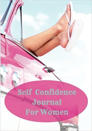Self Confidence Journal: The Self Love Challenge Workbook