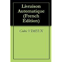 Livraison Automatique (French Edition)