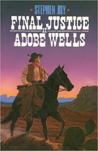 Final Justice At Adobe Wells por Stephen A. Bly Gratis