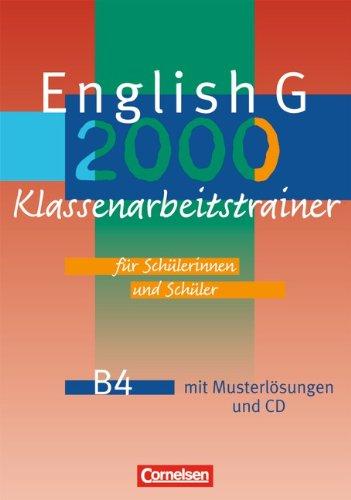 English G 2000 - Ausgabe B: Band 4: 8. Schuljahr - Klassenarbeitstrainer mit Musterlösungen und CD