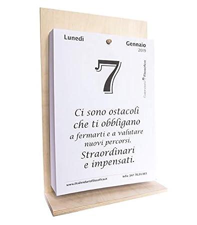 Frase Del Giorno Calendario Filosofico 2019 Oggi.Calendario Filosofico Anno 2019 Con Base In Legno