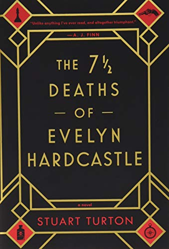 Book cover from The 7 ½ Deaths of Evelyn Hardcastle by Stuart Turton