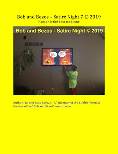Bob And Bezos Satire Night 7 C 2019 Humor Is The Best