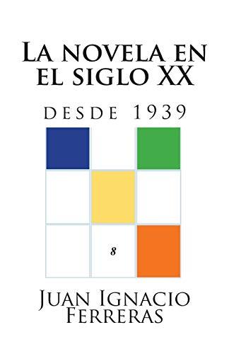 La novela en el siglo XX (desde 1939) (Estudios históricos de literatura española) por Juan Ignacio Ferreras