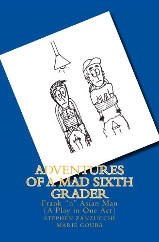 Adventures of a Mad Sixth Grader: Frank ''n'' Asian Man (The Play)