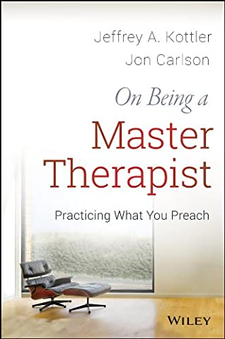 On Being a Master Therapist: Practicing What You Preach (Taboo Subjects)